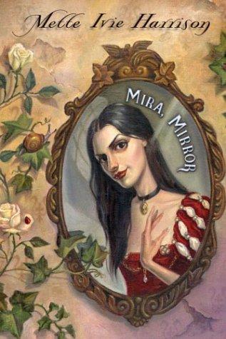 Mira, Mirror ***SIGNED***: Mette Ivie Harrison