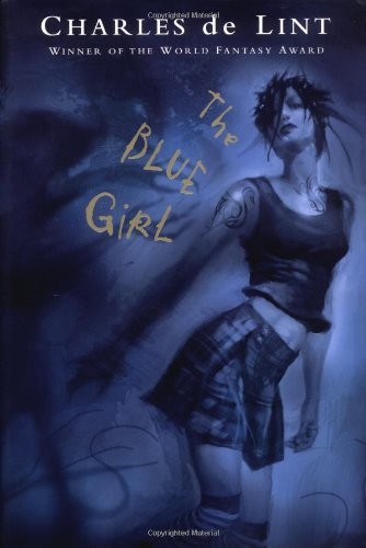 The Blue Girl ***SIGNED***: Charles de Lint
