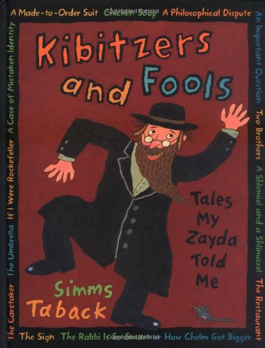 Kibitzers and Fools: Tales My Zayda Told Me // FIRST EDITION //