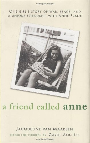 9780670059584: A Friend Called Anne: One girl's story of War, Peace and a unique friendship withAnne Frank