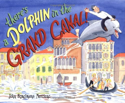 There's a Dolphin in the Grand Canal (9780670059874) by John Bemelmans Marciano