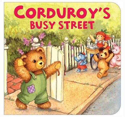 9780670059942: Corduroy's Busy Street (Corduroy (Board Book))