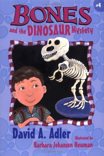 Bones and the Dinosaur Mystery: David A. Adler