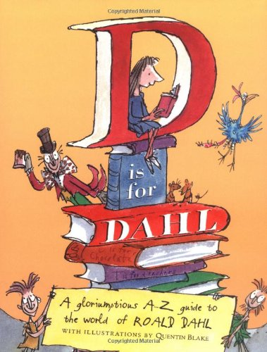 9780670060238: D Is For Dahl: A Gloriumptious A-Z Guide To The World Of Roald Dahl