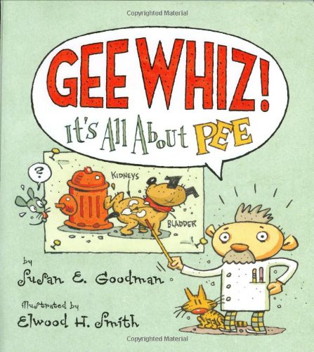 Gee Whiz! It's all About Pee