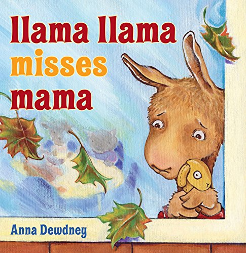 Llama Llama Misses Mama (Hardback or Cased: Dewdney, Anna