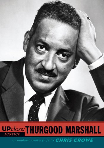 Thurgood Marshall (Up Close): Chris Crowe