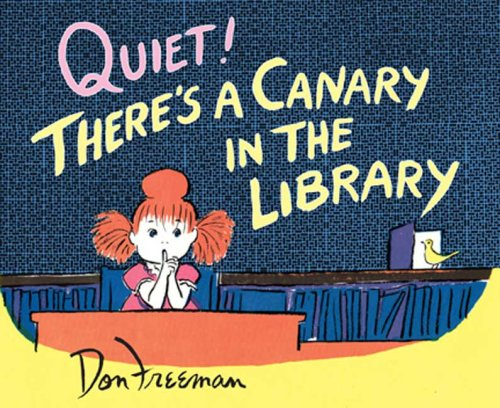 Quiet! There's a Canary in the Library: Freeman, Don