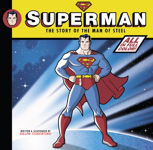 9780670062850: Superman: The Story of the Man of Steel