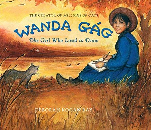 Wanda Gag: The Girl Who Lived to: Wanda Gag) RAY,