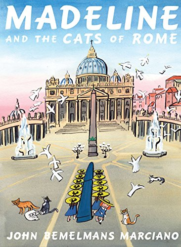 Madeline and the Cats of Rome (9780670062973) by John Bemelmans Marciano