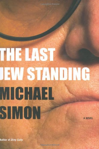 The Last Jew Standing: A Novel: Simon, Michael