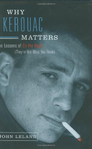 9780670063253: Why Kerouac Matters: The Lessons of on the Road (They're Not What You Think)