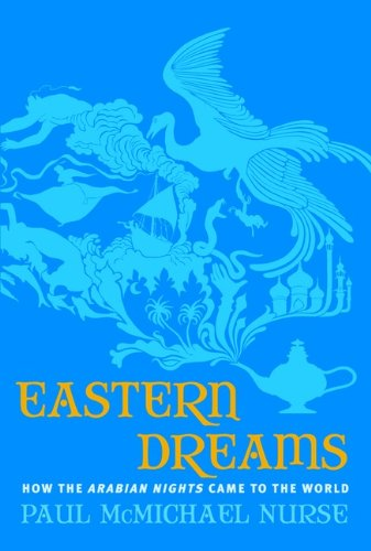 9780670063604: Eastern Dreams: How The Arabian Nights Came To The World