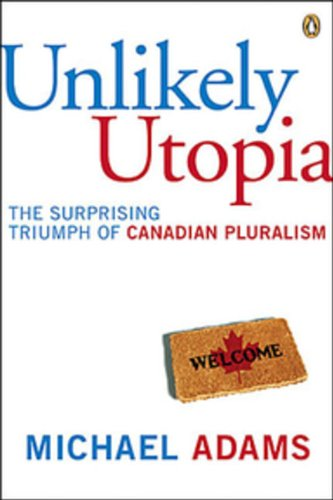 9780670063680: Unlikely Utopia: The Surprising Triumph Of Canadian Pluralism