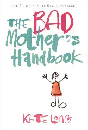 9780670063734: Bad Mother's Handbook