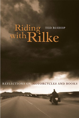 Riding with Rilke: Reflections on Motorcycles and