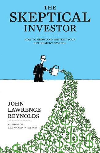 9780670064052: The Skeptical Investor: How To Grow And Protect Your Retirement Savings