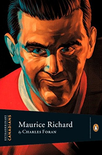 Maurice Richard (Extraordinary Canadians Series): Foran, Charles; Intro/Ed