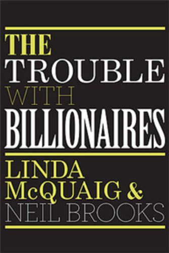 9780670064199: The Trouble with Billionaires: Why Too Much Money At The Top Is Bad For Everyone