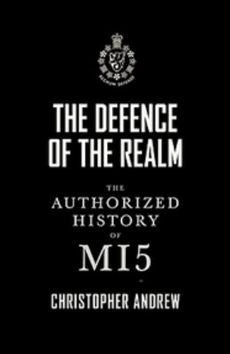9780670064502: The Defence of the Realm: The Authorized History Of M15
