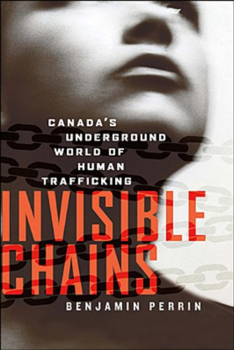 9780670064533: Invisible Chains: Canada's Underground World Of Human Trafficking