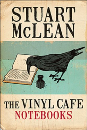9780670064731: The Vinyl Cafe Notebooks