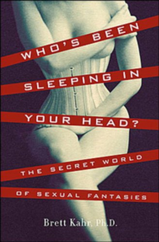 9780670064946: Whos Been Sleeping in Your Head: The Secret World Of Sexual Fantasies