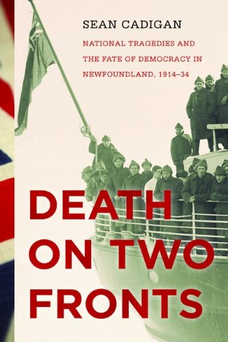 9780670065394: The History of Canada Series: Death On Two Fronts: National Tragedies And The Fate Of Democracy In Nfld 1914-34
