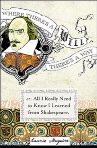 9780670065417: Where Theres a Will: Or Everything I Needed To Know In Life I Learned From Shakespear