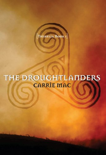 The Droughtlanders : Triskelia Book 1: Carrie Mac