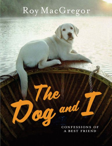 9780670065547: The Dog and I: Confessions of a Best Friend