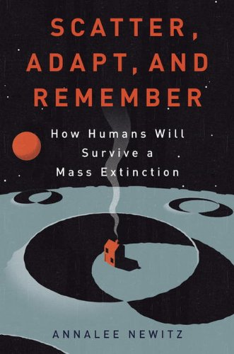 9780670066490: Scatter Adapt and Remember: How Humans Will Survive A Mass Extinction