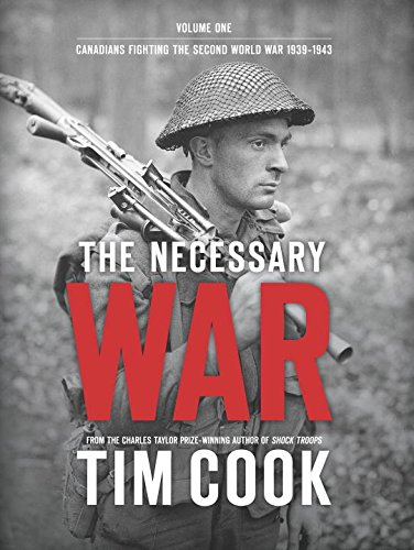 9780670066506: The Necessary War, Volume 1: Canadians Fighting The Second World War:1939-1943