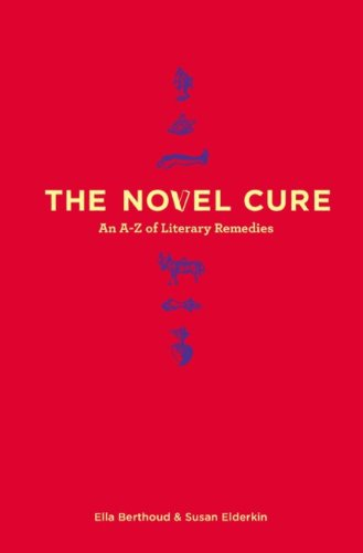 9780670066568: [The Novel Cure: An A to Z of Literary Remedies] (By: Susan Elderkin) [published: September, 2013]