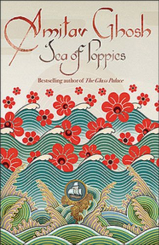Sea of Poppies: Book One of The: Amitav Ghosh