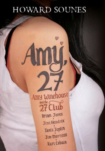 Amy 27: Amy Winehouse And The 27: Sounes, Howard