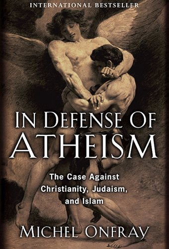 9780670067244: In Defense of Atheism