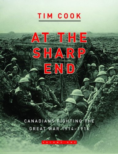 9780670067343: At the Sharp End Volume One: Canadians Fighting the Great War 1914-1916