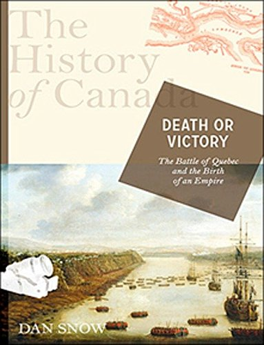 9780670067374: The History of Canada Series: Death or Victory: The Battle For Quebec And The Birth Of An Empire