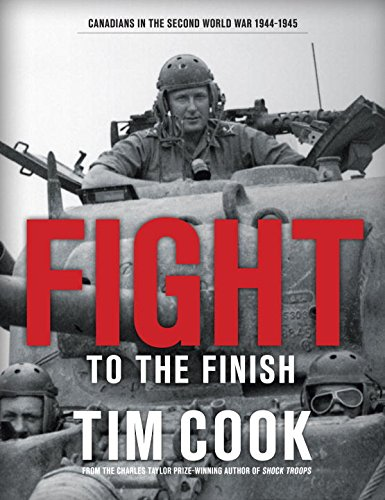 Fight to the Finish: Canadians in the Second World War, 1944-1945 (Hardcover): Tim Cook