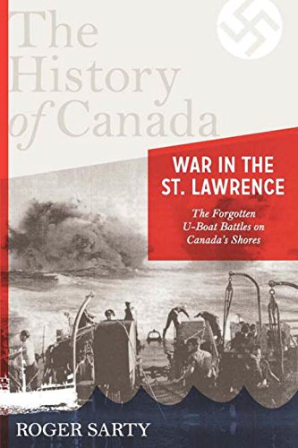 9780670067879: The History of Canada Series: War in the St. Lawrence: The Forgotten U-boat Battles On Canada's Shores