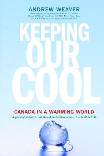 9780670068005: Keeping Our Cool: Canada In A Warming World
