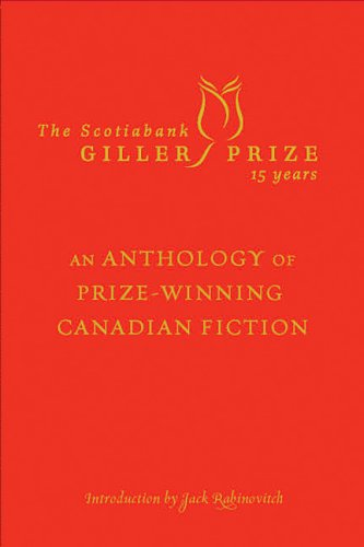 The Scotiabank Giller Prize 15 Years. An: Rabinovitch, Jack {