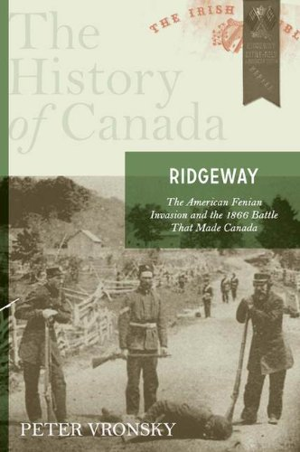 9780670068036: Ridgeway: The American Fenian Invasion And The 1866 Battle That Made Canada (The History of Canada)