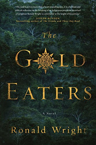 The Gold Eaters (Signed First Edition; First: Wright, Ronald