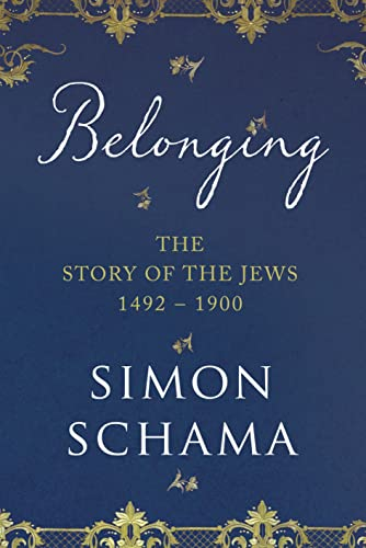 9780670068289: Belonging: The Story of the Jews 1492-1900