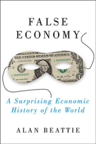 9780670068593: False Economy: A Surprising Economic History of the World