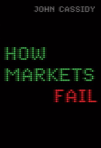 9780670068609: How Markets Fail: The Logic Of Economic Calamities