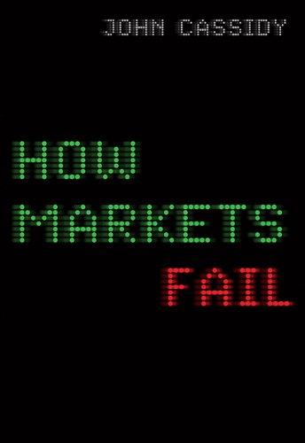 9780670068609: How Markets Fail: The Logic Of Economic Calamities